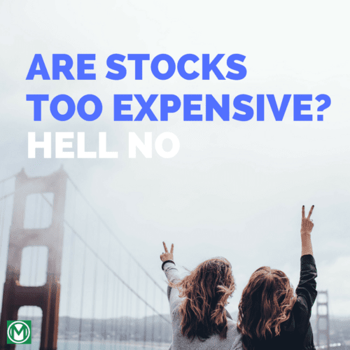 Are Stocks Too Expensive