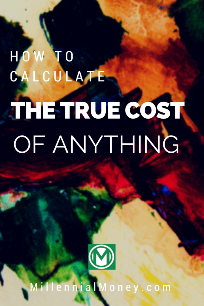 How To Calculate True Cost of Anything