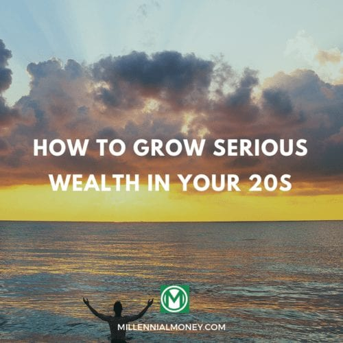 6 Tips for Growing Serious Wealth in Your 20s Featured Image