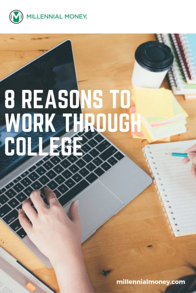 8 reasons to work through college