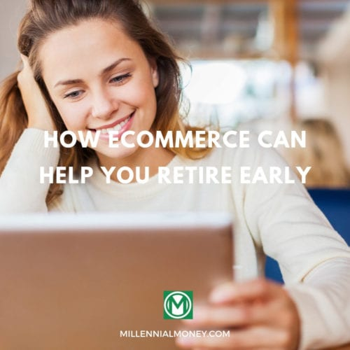How Ecommerce Can Help You To Retire Early Featured Image