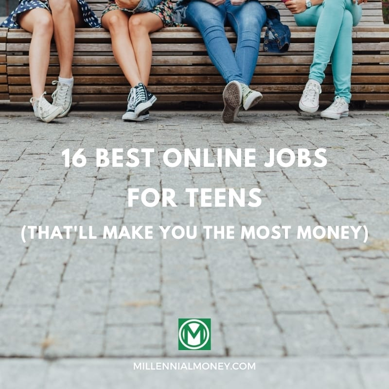 16 Best Online Jobs For Teens Quick Easy Ways To Get Paid