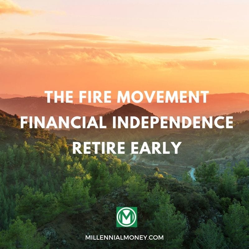 The FIRE Movement Financial Independence Retire Early