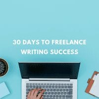 30 Days or Less to Freelance Writing Success - Make $$ Writing
