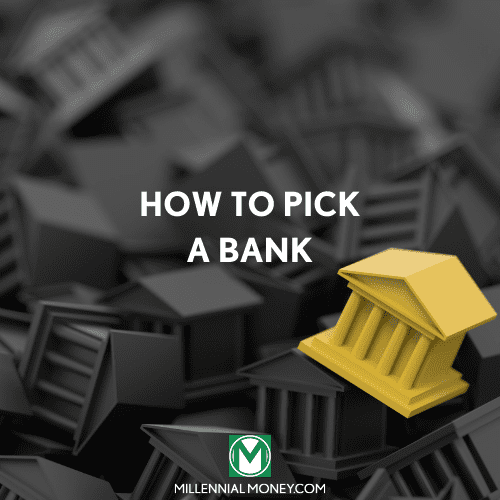 How to Pick a Bank